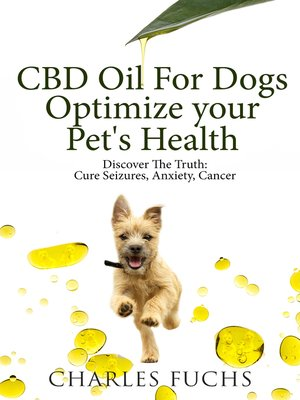 cover image of CBD Oil For Dogs Optimize Your Pet's HealthDiscover The Truth