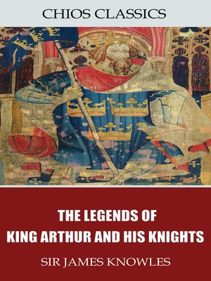 cover image of The Legends of King Arthur and His Knights
