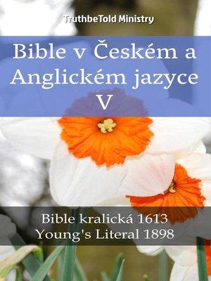 cover image of Bible v Českém a Anglickém jazyce V