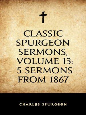 cover image of Classic Spurgeon Sermons, Volume 13
