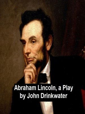 cover image of Abraham Lincoln, a Play