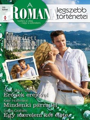 cover image of Erőnek erejével, Mindenki párra lel, Egy szerelem két élete