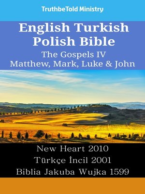 cover image of English Turkish Polish Bible - The Gospels IV - Matthew, Mark, Luke & John