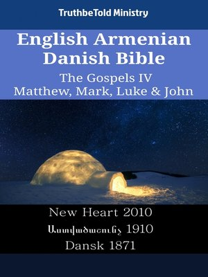 cover image of English Armenian Danish Bible - The Gospels IV - Matthew, Mark, Luke & John
