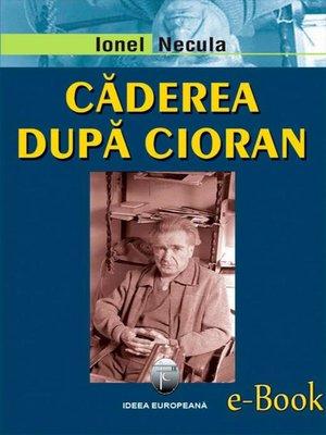 cover image of Căderea după Cioran