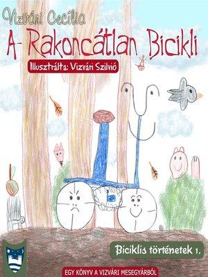 cover image of A Rakoncátlan Bicikli