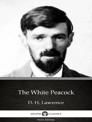cover image of The White Peacock by D. H. Lawrence