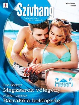 cover image of Megzsarolt vőlegény (Hollywoodi doktorok 8.), Bátraké a boldogság (Futótűz-sziget 3.)