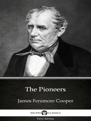 cover image of The Pioneers by James Fenimore Cooper - Delphi Classics