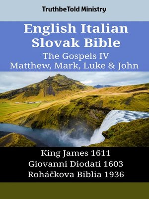 cover image of English Italian Slovak Bible--The Gospels IV--Matthew, Mark, Luke & John