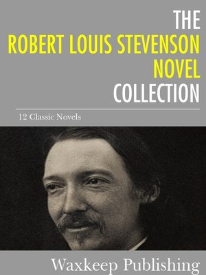 cover image of The Robert Louis Stevenson Novels Collection