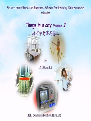 cover image of Picture sound book for teenage children for learning Chinese words related to Things in a city Volume 2