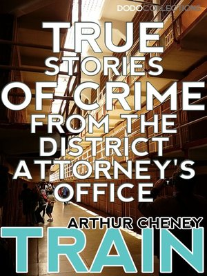 cover image of True Stories of Crime From the District Attorney's Office