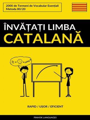 cover image of Învățați Limba Catalană--Rapid / Ușor / Eficient