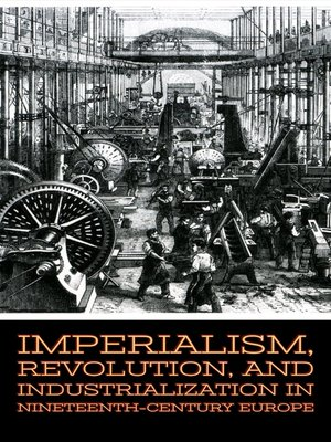 cover image of Imperialism, Revolution, and Industrialization in Nineteenth-Century Europe