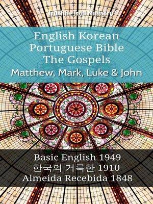 cover image of English Korean Portuguese Bible--The Gospels--Matthew, Mark, Luke & John