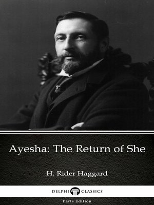 cover image of Ayesha The Return of She by H. Rider Haggard - Delphi Classics