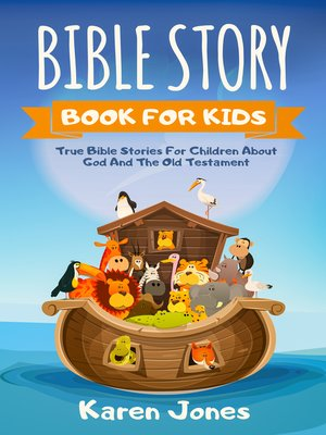 cover image of Bible Story Book For Kids: True Bible Stories for Children About God And The Old Testament Every Christian Child Should Know