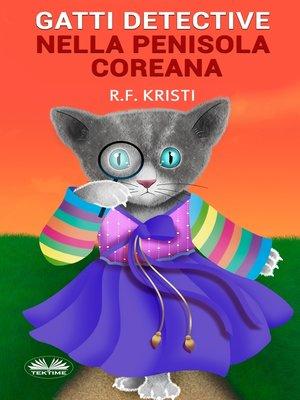 cover image of Gatti Detective Nella Penisola Coreana