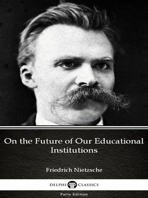 cover image of On the Future of Our Educational Institutions by Friedrich Nietzsche