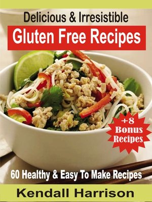 cover image of Delicious & Irresistible Gluten Free Recipes