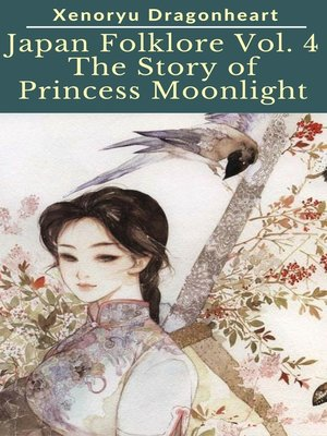 cover image of Japan Folklore Volume 4 the Tale of Princess Moonlight