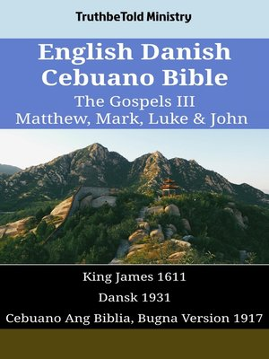 cover image of English Danish Cebuano Bible--The Gospels III--Matthew, Mark, Luke & John