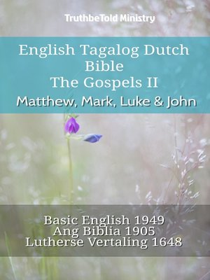 cover image of English Tagalog Dutch Bible - The Gospels II - Matthew, Mark, Luke & John
