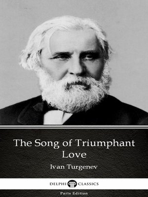 cover image of The Song of Triumphant Love by Ivan Turgenev - Delphi Classics