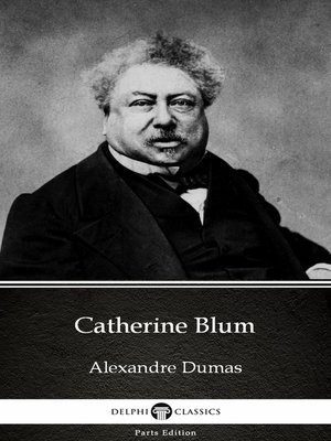 cover image of Catherine Blum by Alexandre Dumas (Illustrated)