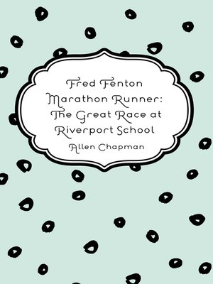 cover image of Fred Fenton Marathon Runner: The Great Race at Riverport School