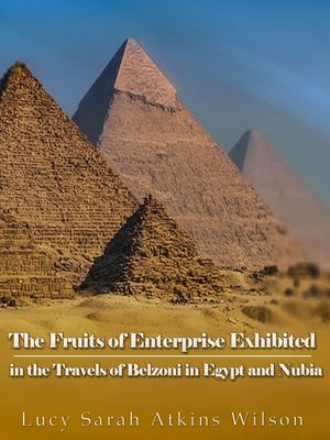 cover image of The Fruits of Enterprise Exhibited in the Travels of Belzoni in Egypt and Nubia