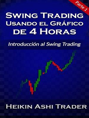cover image of Swing Trading Usando el Gráfico de 4 Horas 1