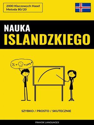 cover image of Nauka Islandzkiego--Szybko / Prosto / Skutecznie