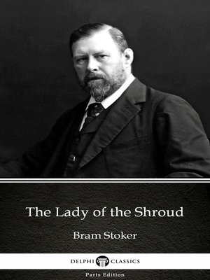 cover image of The Lady of the Shroud by Bram Stoker - Delphi Classics