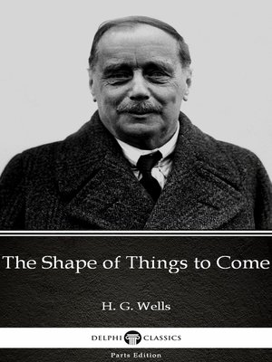cover image of The Shape of Things to Come by H. G. Wells