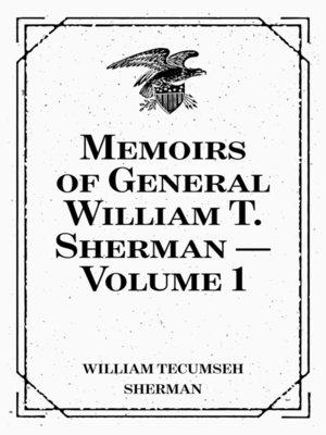 cover image of Memoirs of General William T. Sherman — Volume 1