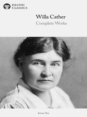 cover image of Delphi Complete Works of Willa Cather (Illustrated)