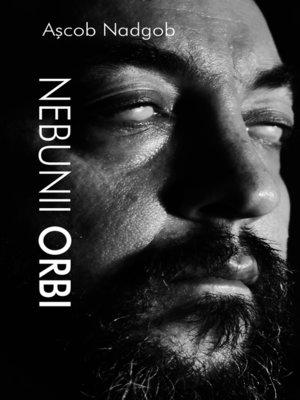 cover image of Nebunii Orbi