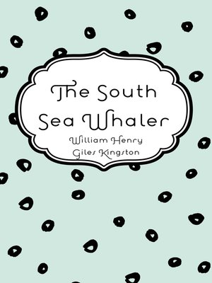 cover image of The South Sea Whaler