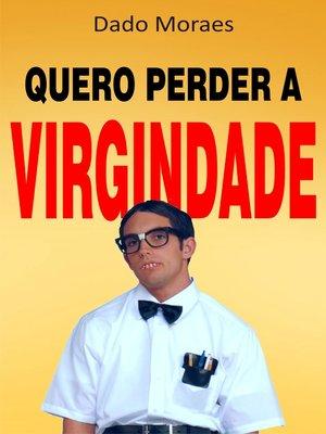 cover image of Quero perder a virgindade