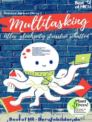 cover image of Multitasking! Alles gleichzeitig stressfrei schaffen