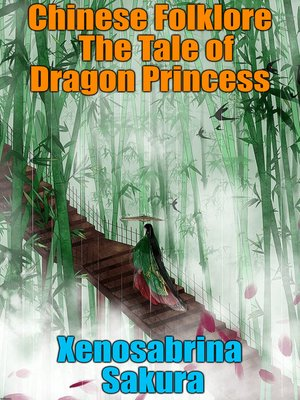 cover image of Chinese Folklore  the Tale of Dragon Princess