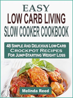 cover image of Easy Low Carb Living Slow Cooker Cookbook