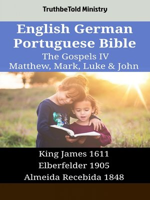 cover image of English German Portuguese Bible - The Gospels IV - Matthew, Mark, Luke & John