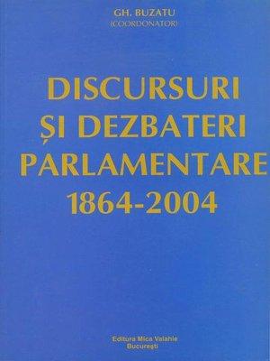 cover image of Discursuri și dezbateri parlamentare (1864-2004)