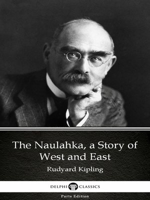 cover image of The Naulahka, a Story of West and East by Rudyard Kipling - Delphi Classics