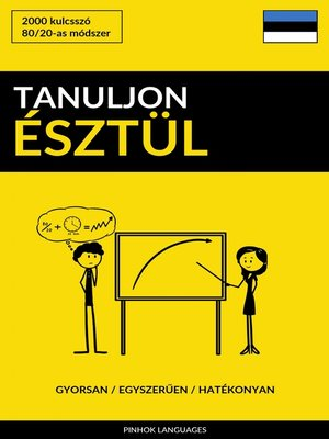 cover image of Tanuljon Észtül--Gyorsan / Egyszerűen / Hatékonyan