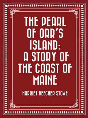 cover image of The Pearl of Orr's Island: A Story of the Coast of Maine