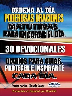 cover image of Ordena Al Día.  Poderosas Oraciones Matutinas Para Encarar El Día.